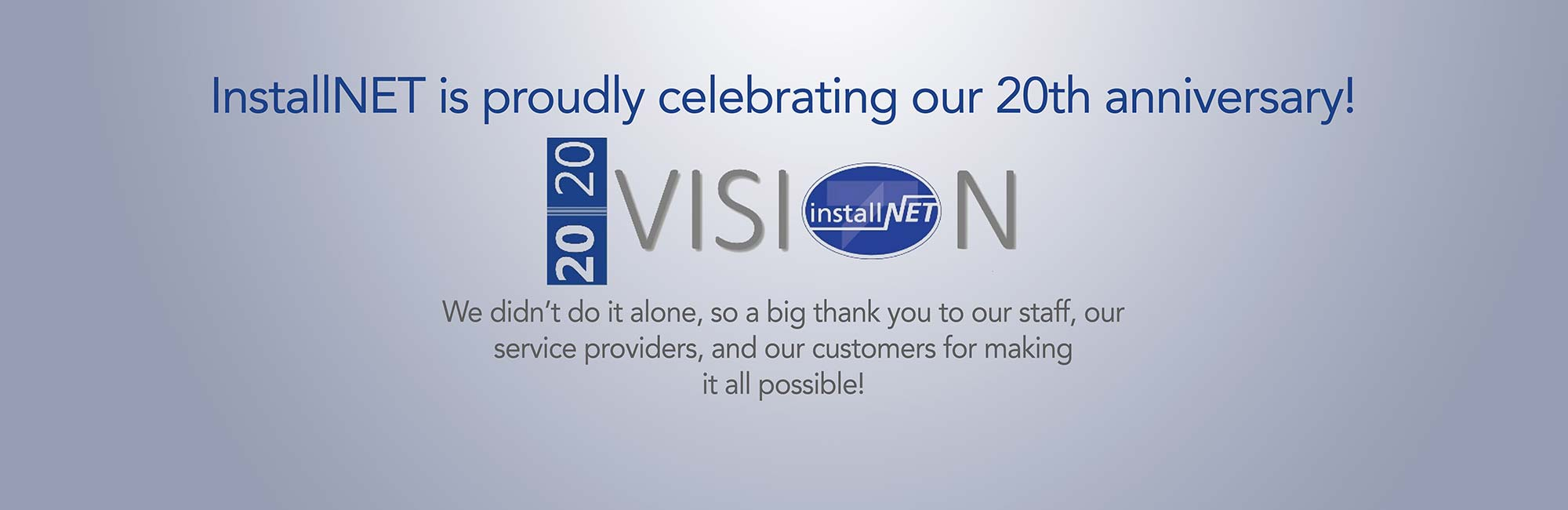 InstallNET is proudly celebrating our 20th Anniversary!